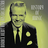 Play & Download History of Music by Horace Heidt | Napster