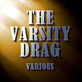 The Varsity Drag by Various Artists
