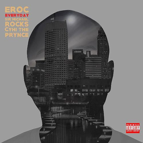 Play & Download Everyday (feat. Sir Michael Rocks & Cyhi the Prynce) by E-Roc | Napster