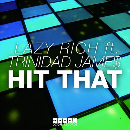 Play & Download Hit That by Lazy Rich | Napster