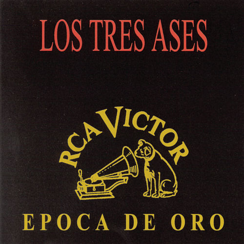 Epoca De Oro by Los Tres As*s