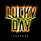 Play & Download Lucky Day by Various Artists | Napster
