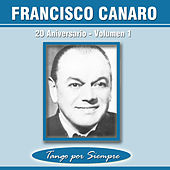 Play & Download 20 Aniversario, Vol. 1 by Francisco Canaro | Napster