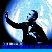 Play & Download Blue Champagne by Freddy Martin | Napster