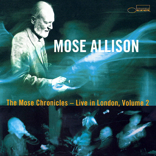 Play & Download The Mose Chronicles: Live In...Vol. 2 by Mose Allison | Napster