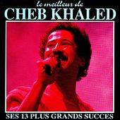 Le meilleur de Cheb Khaled (Ses 13 plus grands succès) by Khaled (Rai)