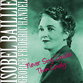 Never Sing Louder Than Lovely by Isobel Baillie