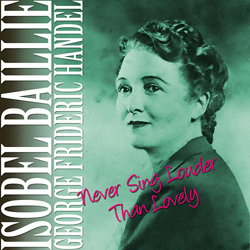 Play & Download Never Sing Louder Than Lovely by Isobel Baillie | Napster