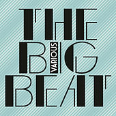 Play & Download The Big Beat by Various Artists | Napster