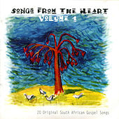 Play & Download Songs from the Heart, Vol. 1 (20 Original South African Gospel Songs) by Various Artists | Napster