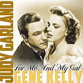 For Me and My Gal by Gene Kelly