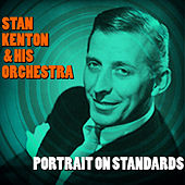 Play & Download Portrait on Standards by Stan Kenton | Napster