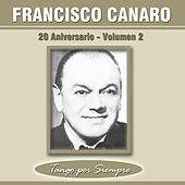 Play & Download 20 Aniversario, Vol. 2 by Francisco Canaro | Napster