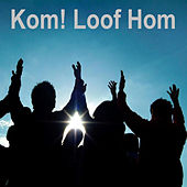 Play & Download Kom! Loof Hom by Various Artists | Napster