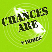 Play & Download Chances Are by Various Artists | Napster