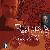 Play & Download Respuesta: Stefano Grondona Plays the Guitar Works of Miguel Llobet by Stefano Grondona | Napster