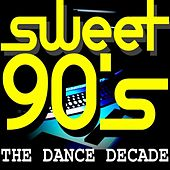 Play & Download Sweet 90's The Dance Decade by Various Artists | Napster