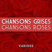 Play & Download Chansons Grises Chansons Roses by Various Artists | Napster
