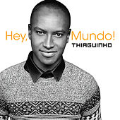Play & Download Hey, Mundo! by Thiaguinho | Napster