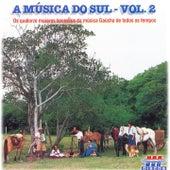 Play & Download A Música do Sul, Vol. 2 (Os Quatorze Maiores Sucessos da Música Gaúcha de Todos os Tempos) by Various Artists | Napster