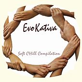 Play & Download EvoKativa (Soft Chill Compilation) by Various Artists | Napster