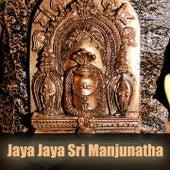Jaya Jaya Sri Manjunatha by Various Artists
