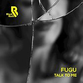 Play & Download Talk to Me by Fugu | Napster