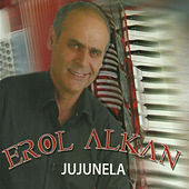 Play & Download Jujunela by Erol Alkan | Napster