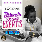 Friends Become Enemies - Single by I-Octane