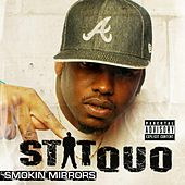 Smokin Mirrors by Stat Quo