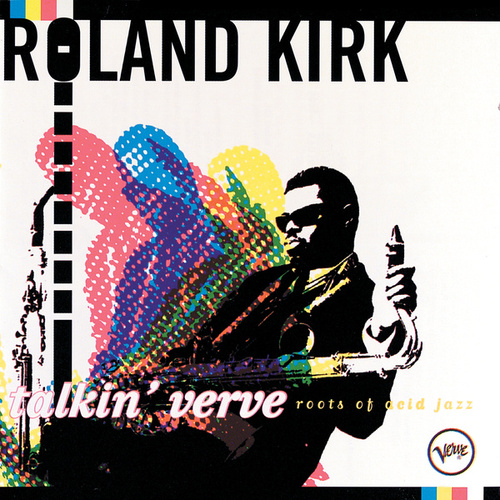 Play & Download Talkin' Verve: Roots Of Acid Jazz by Rahsaan Roland Kirk | Napster