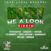 Play & Download Money Me a Look Riddim by Various Artists | Napster