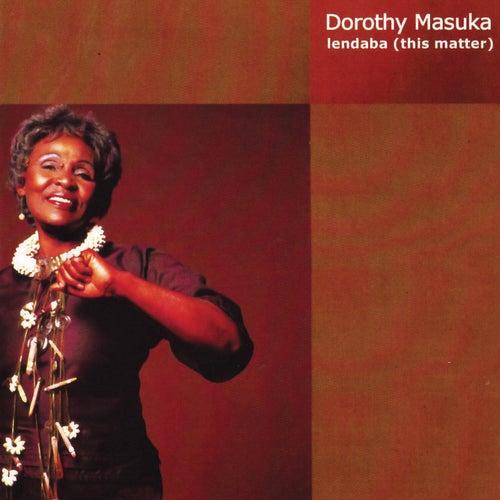 Lendaba (This Matter) by Dorothy Masuka