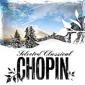 Selected Classical: Chopin by Various Artists