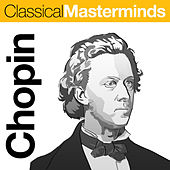 Play & Download Classical Masterminds - Chopin by Various Artists | Napster