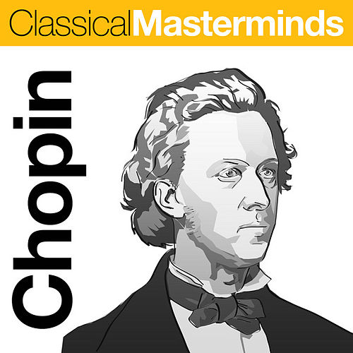 Classical Masterminds - Chopin by Various Artists