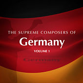 The Supreme Composers of Germany Vol. 1 by Various Artists