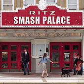 Everybody Comes And Goes by Smash Palace