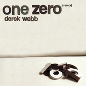 Play & Download One Zero Remix by Derek Webb | Napster