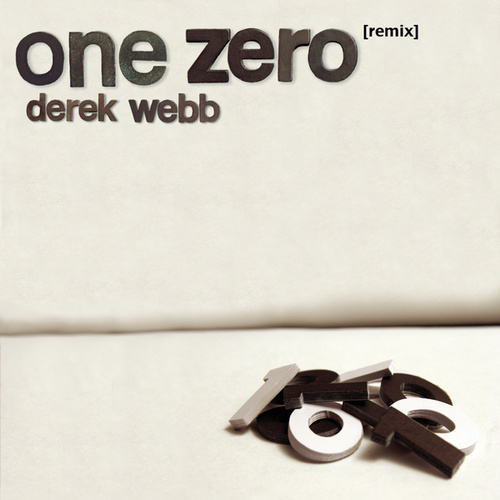 One Zero Remix by Derek Webb