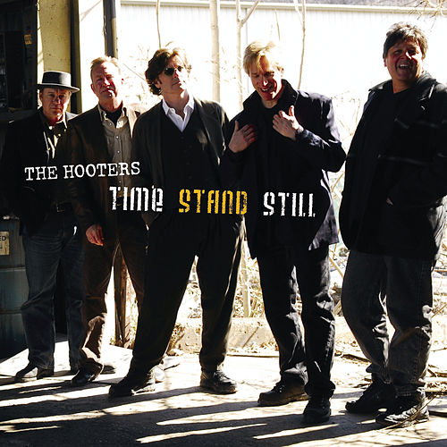 Play & Download Time Stand Still by The Hooters | Napster
