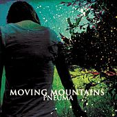 Play & Download Pneuma by Moving Mountains | Napster