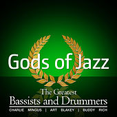 Play & Download Gods of Jazz Vol. 5 - The Greatest Bassists and drummers by Various Artists | Napster