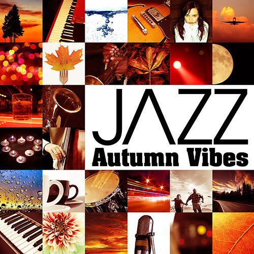 Play & Download Jazz Autumn Vibes by Various Artists | Napster