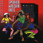 Play & Download Speaker Wreckin' Bass by Various Artists | Napster