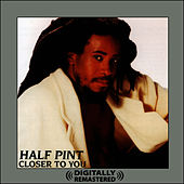 Play & Download Closer To You (Digitally Remastered) by Half Pint | Napster