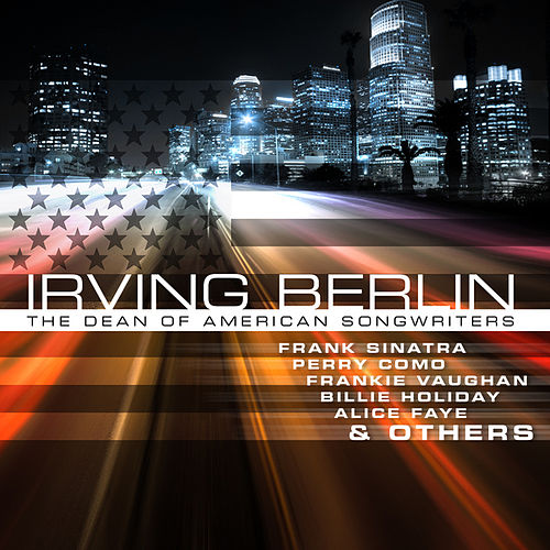 Play & Download Irwing Berlin - The Dean of American Songwriters by Various Artists | Napster