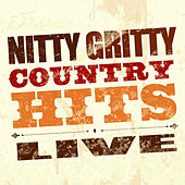 Nitty Gritty Country Hits - Live by Nitty Gritty Dirt Band