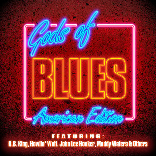 Play & Download Gods of Blues - American Edition by Various Artists | Napster