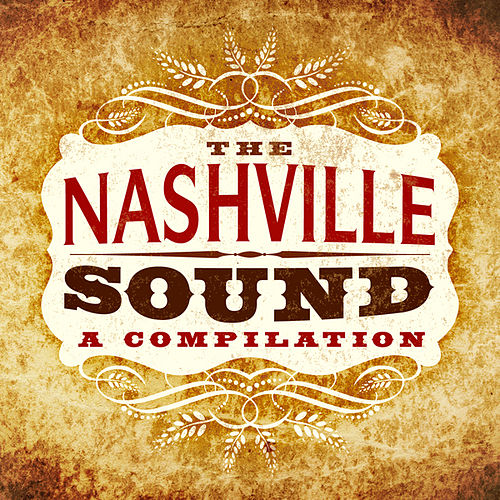 Play & Download A Compilation - The Nashville Sound by Various Artists | Napster